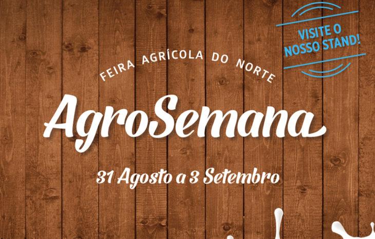 Voltamos a marcar presença na AgroSemana, visite-nos!